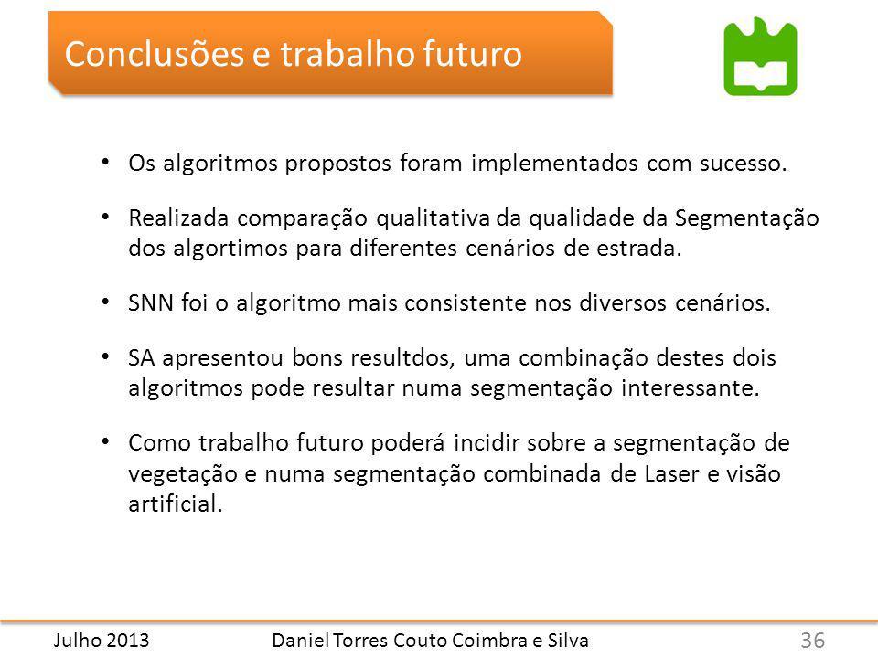 Daniel Torres Couto Coimbra e Silva Conclusões e trabalho futuro Os algoritmos propostos foram implementados com sucesso.