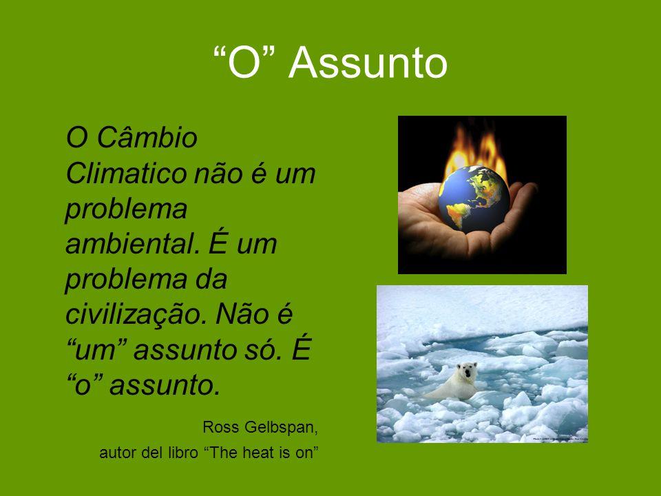 O Assunto O Câmbio Climatico não é um problema ambiental.