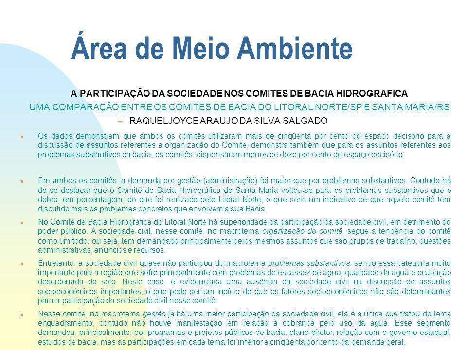 Área de Meio Ambiente A PARTICIPAÇÃO DA SOCIEDADE NOS COMITES DE BACIA HIDROGRAFICA UMA COMPARAÇÃO ENTRE OS COMITES DE BACIA DO LITORAL NORTE/SP E SAN