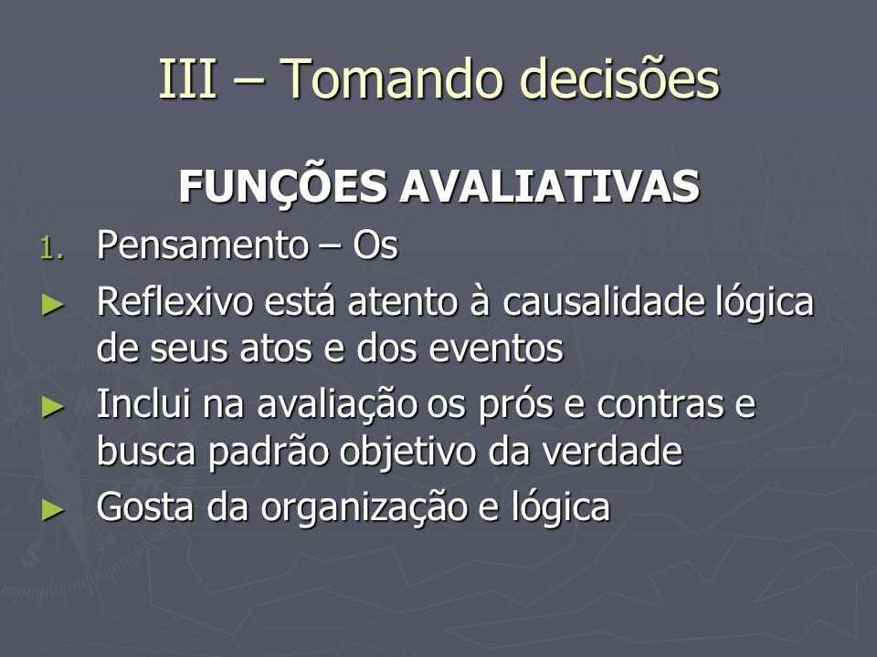III – Tomando decisões FUNÇÕES AVALIATIVAS 1.