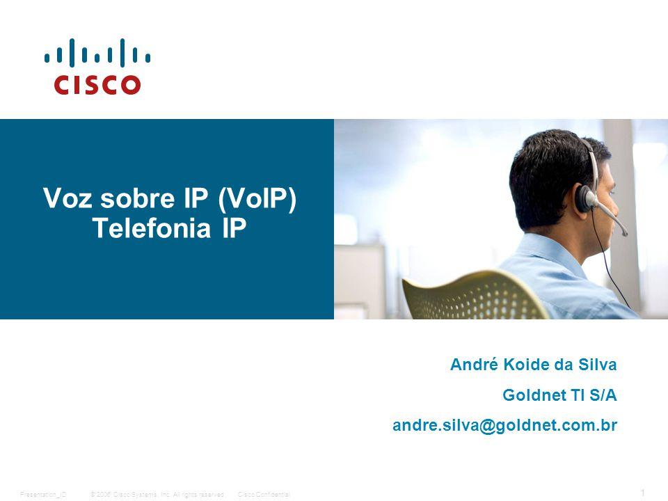 Requisitos de voz em redes IP Características da rede IP Não orientada a conexão Múltiplos caminhos entre origem e destino