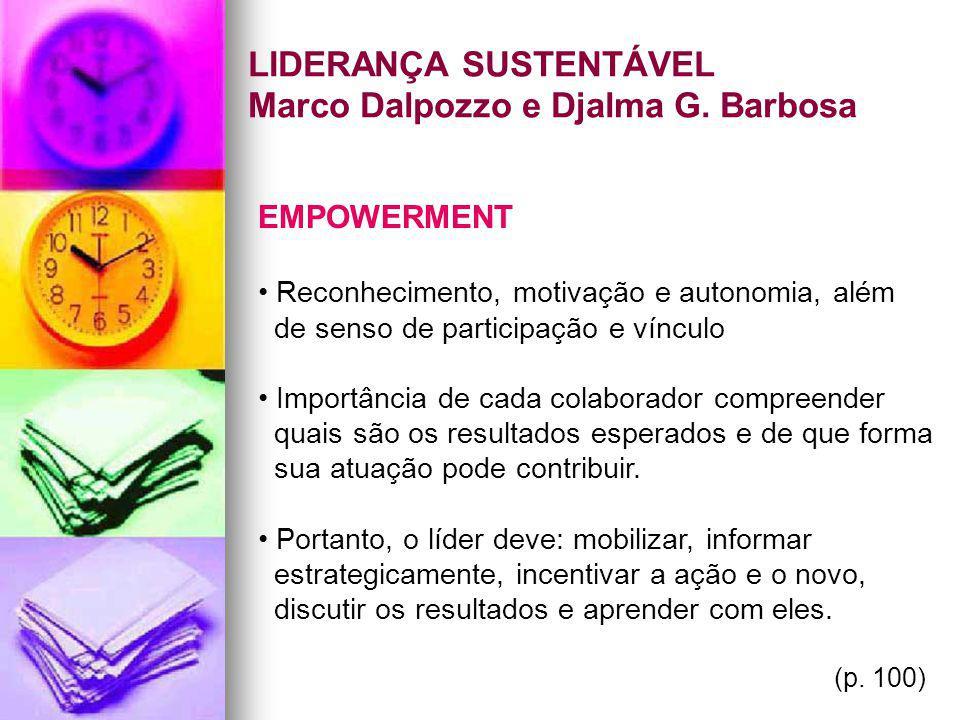 LIDERANÇA SUSTENTÁVEL Marco Dalpozzo e Djalma G. Barbosa EMPOWERMENT Reconhecimento, motivação e autonomia, além de senso de participação e vínculo Im