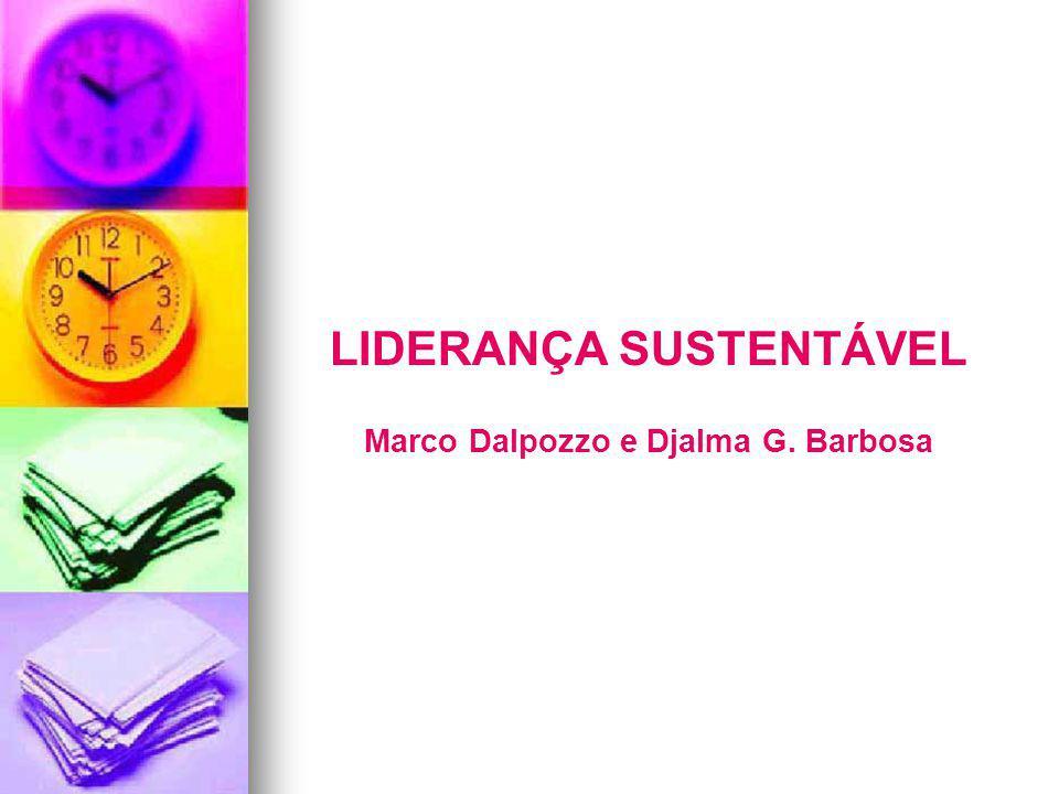 LIDERANÇA SUSTENTÁVEL Marco Dalpozzo e Djalma G.
