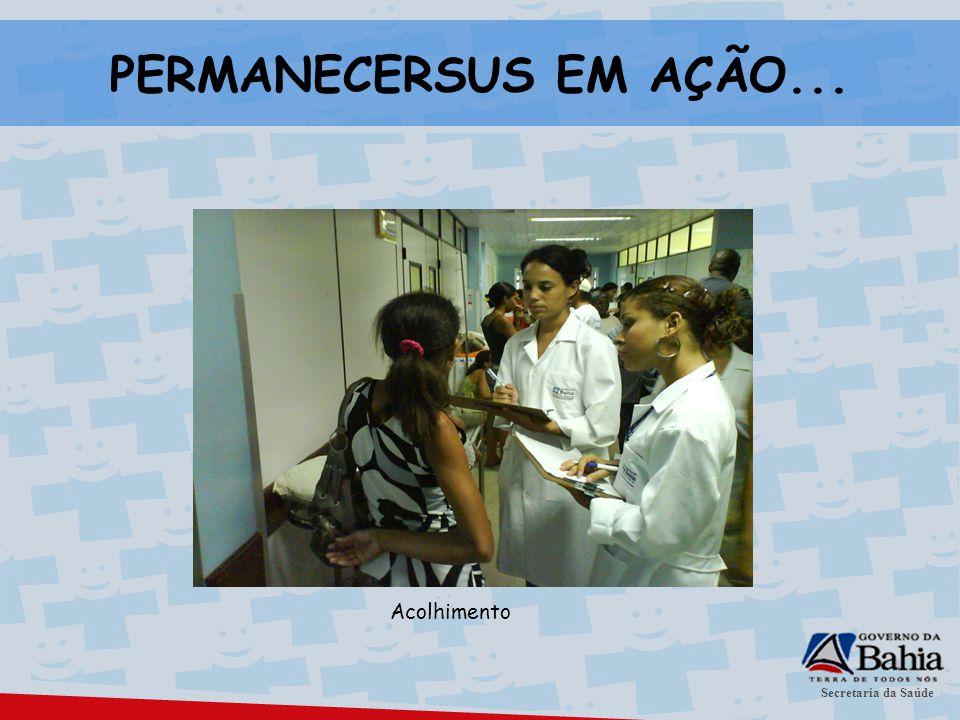 Secretaria da Saúde PERMANECERSUS EM AÇÃO... Acolhimento
