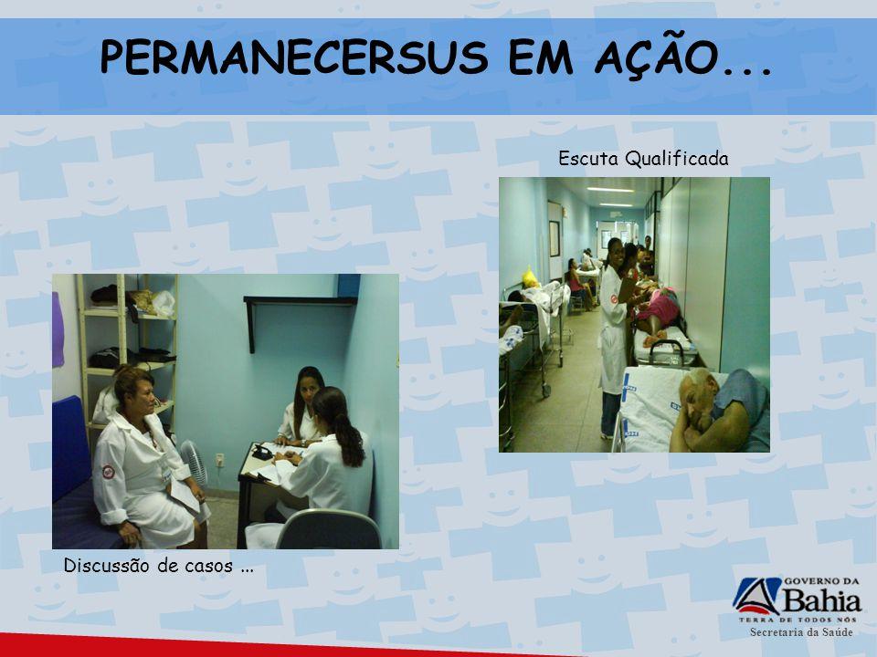 Secretaria da Saúde PERMANECERSUS EM AÇÃO... Escuta Qualificada Discussão de casos...