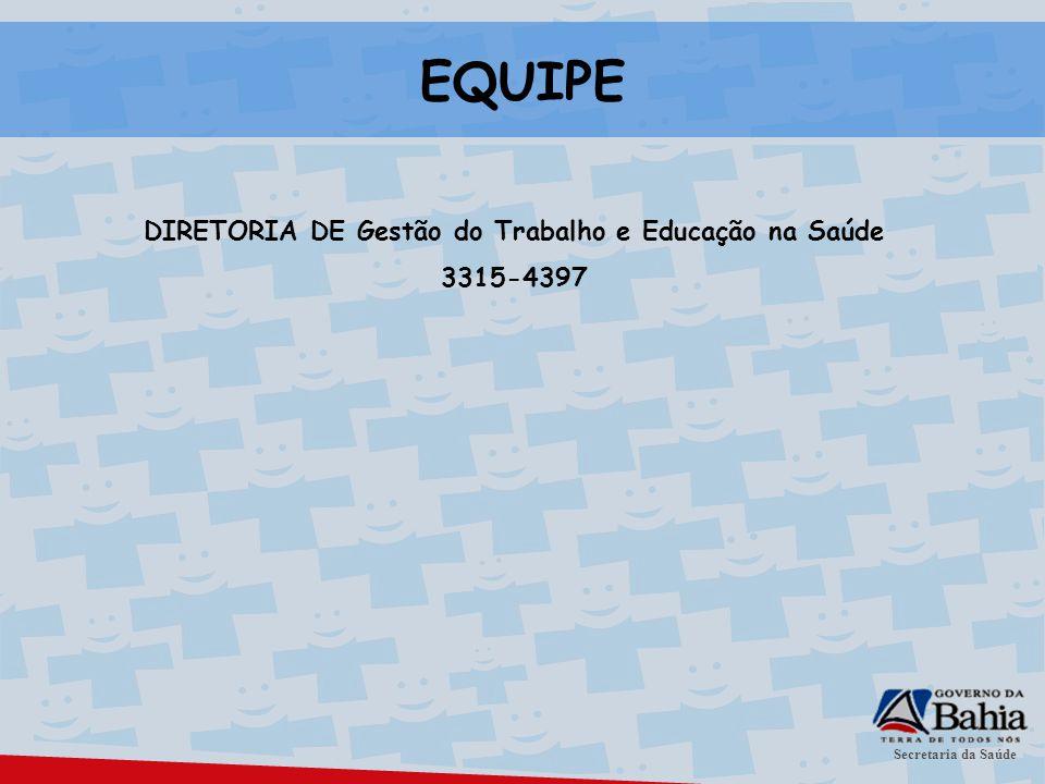 Secretaria da Saúde DIRETORIA DE Gestão do Trabalho e Educação na Saúde 3315-4397 EQUIPE