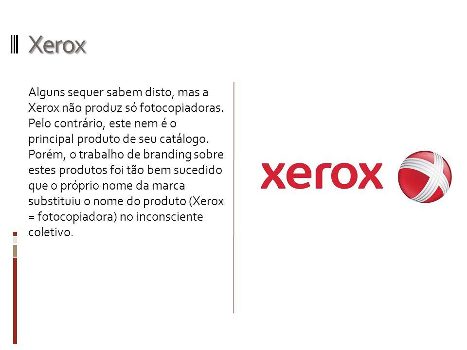 Xerox Alguns sequer sabem disto, mas a Xerox não produz só fotocopiadoras. Pelo contrário, este nem é o principal produto de seu catálogo. Porém, o tr