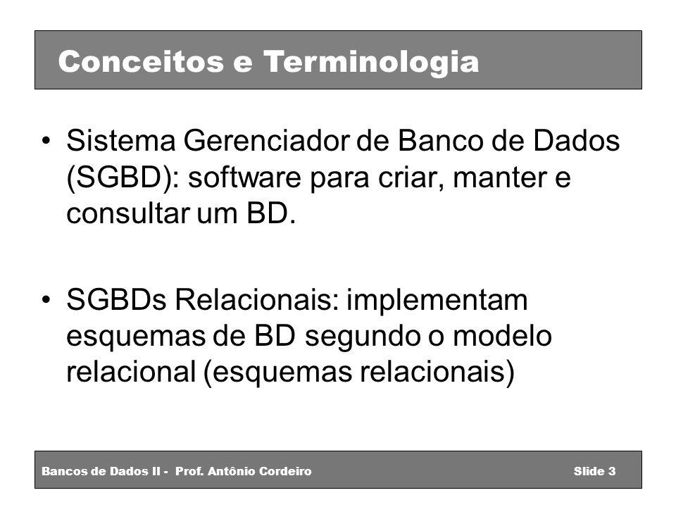 Sistema Gerenciador de Banco de Dados (SGBD): software para criar, manter e consultar um BD.