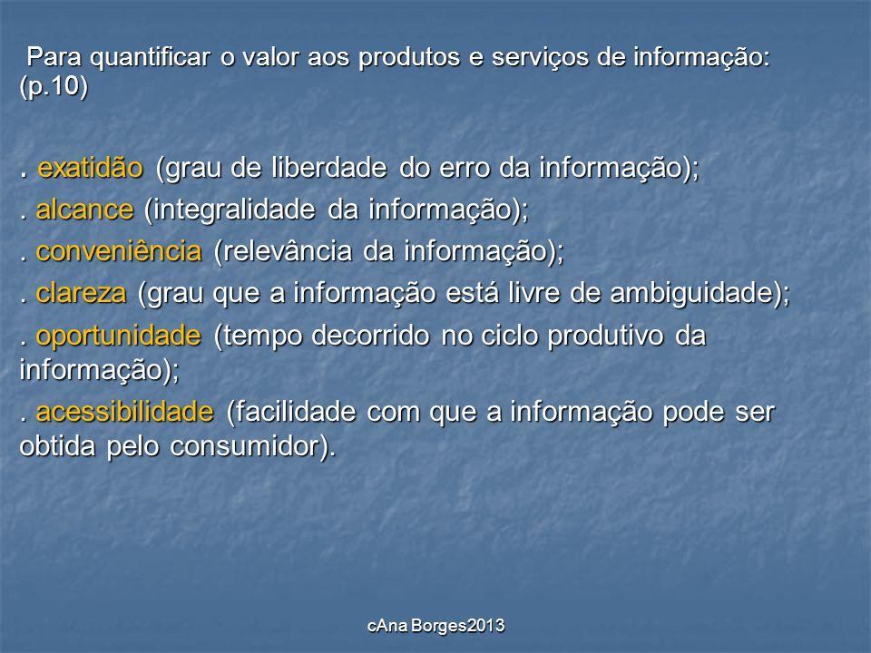 Para quantificar o valor aos produtos e serviços de informação: (p.10) Para quantificar o valor aos produtos e serviços de informação: (p.10). exatidã