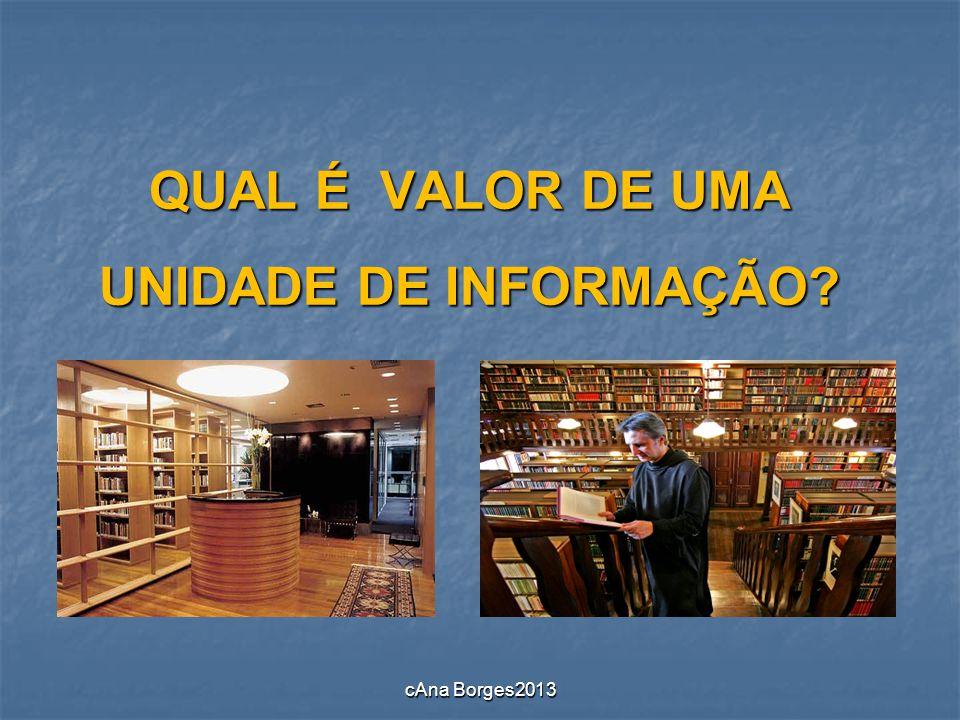 QUAL É VALOR DE UMA UNIDADE DE INFORMAÇÃO? cAna Borges2013