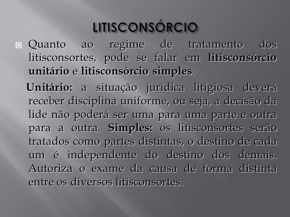 Quanto ao regime de tratamento dos litisconsortes, pode se falar em litisconsórcio unitário e litisconsórcio simples.