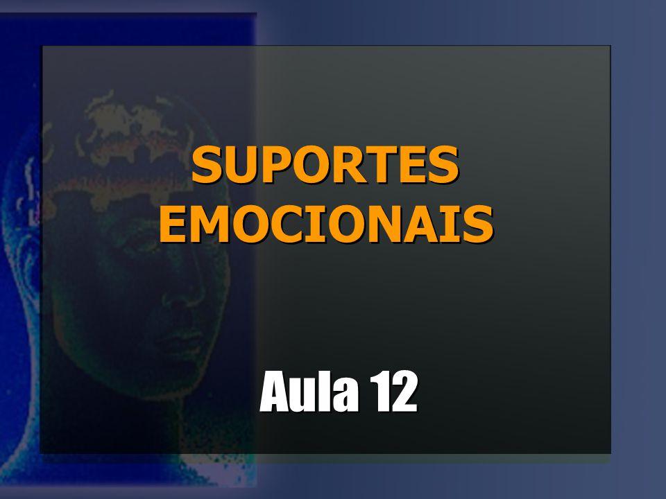SUPORTES EMOCIONAIS SUPORTES EMOCIONAIS