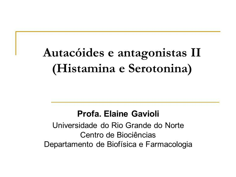 Autacóides e antagonistas II (Histamina e Serotonina) Profa.