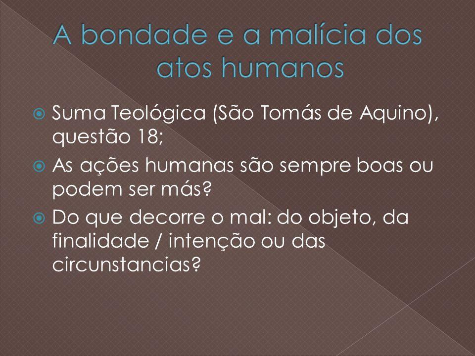 Suma Teológica (São Tomás de Aquino), questão 18; As ações humanas são sempre boas ou podem ser más.