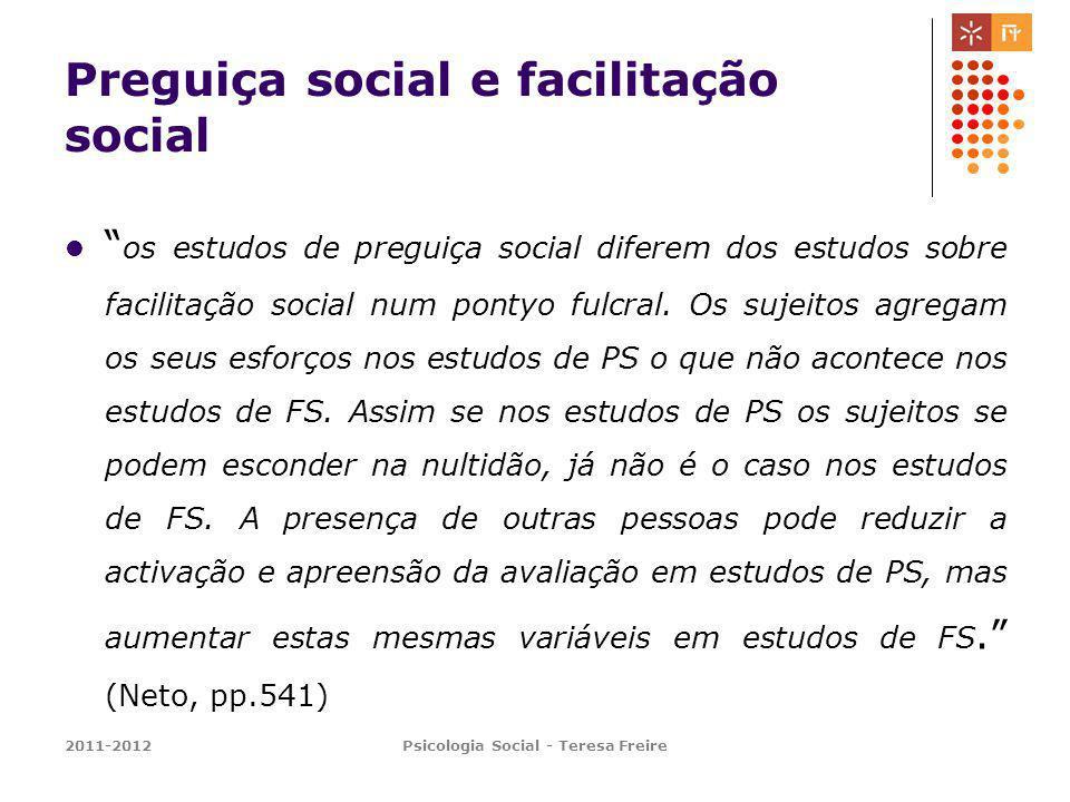 Preguiça social e facilitação social os estudos de preguiça social diferem dos estudos sobre facilitação social num pontyo fulcral. Os sujeitos agrega