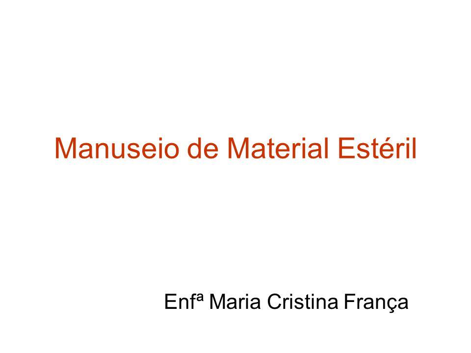 Manuseio de Material Estéril Enfª Maria Cristina França