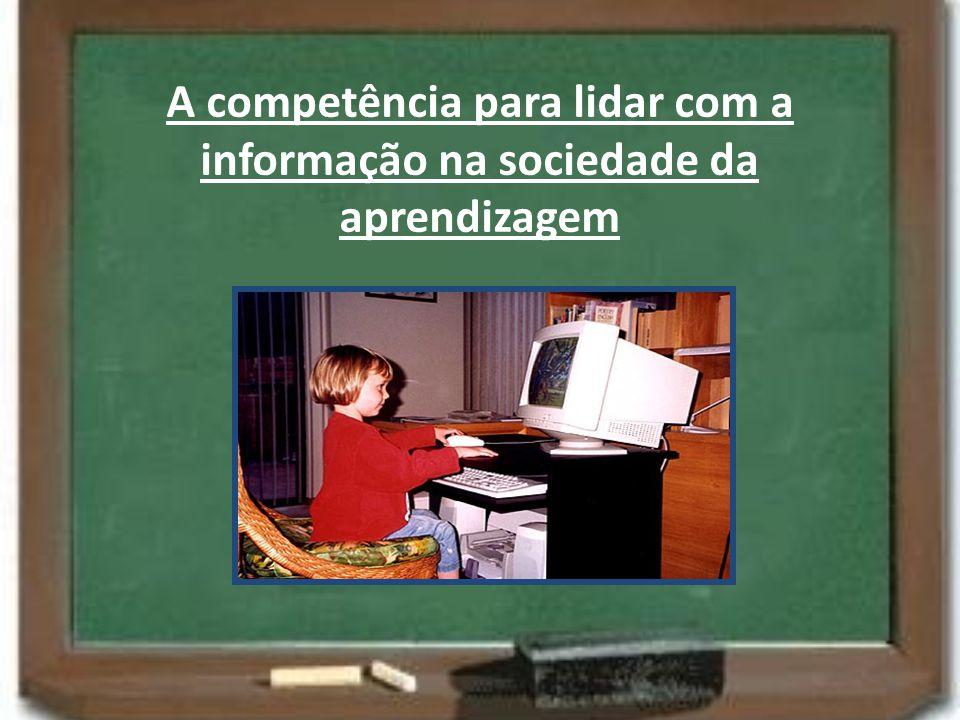 A competência para lidar com a informação na sociedade da aprendizagem