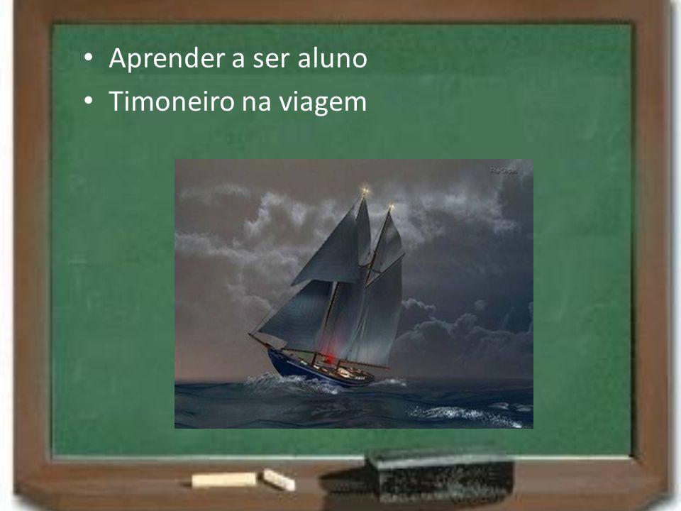 Aprender a ser aluno Timoneiro na viagem
