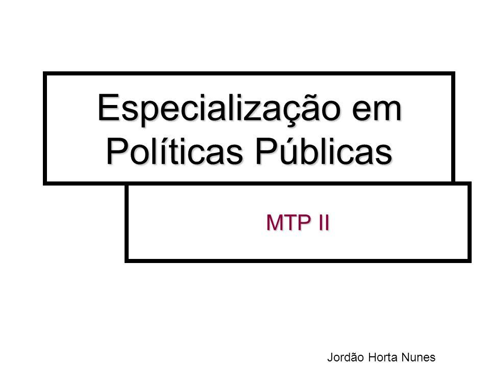Especialização em Políticas Públicas MTP II Jordão Horta Nunes