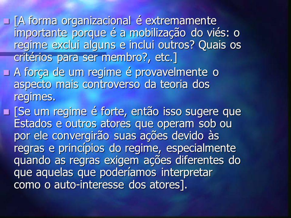[A forma organizacional é extremamente importante porque é a mobilização do viés: o regime exclui alguns e inclui outros.