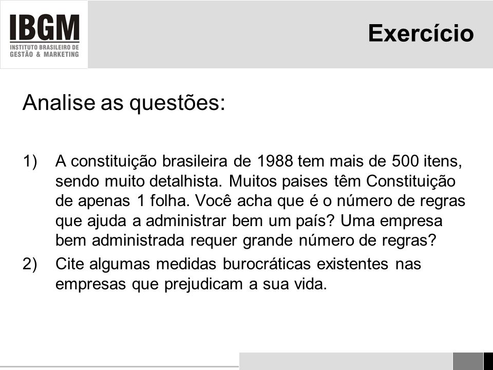 Exercício Analise as questões: 1)A constituição brasileira de 1988 tem mais de 500 itens, sendo muito detalhista.