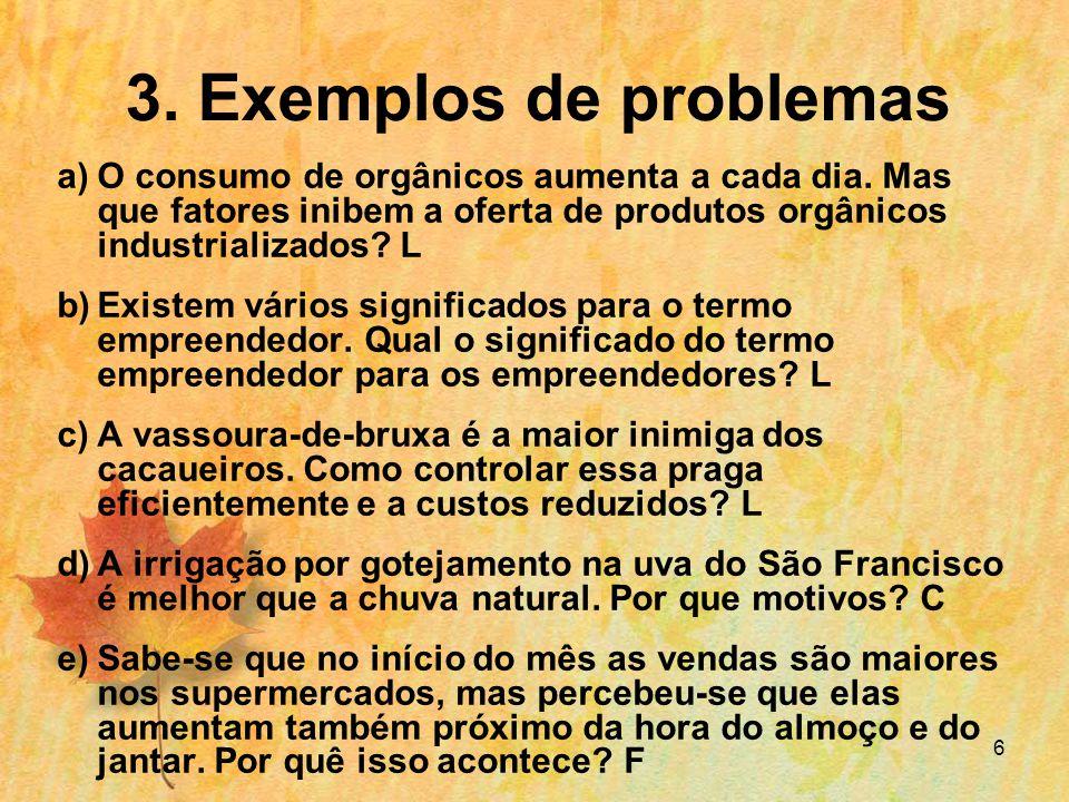 6 3.Exemplos de problemas a)O consumo de orgânicos aumenta a cada dia.