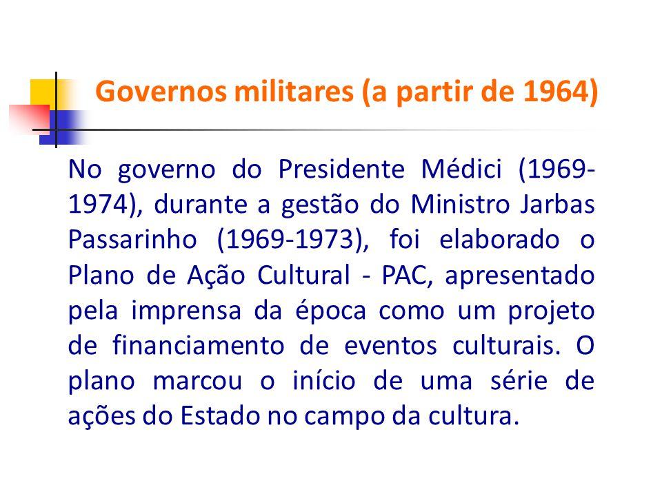 No governo do Presidente Médici (1969- 1974), durante a gestão do Ministro Jarbas Passarinho (1969-1973), foi elaborado o Plano de Ação Cultural - PAC
