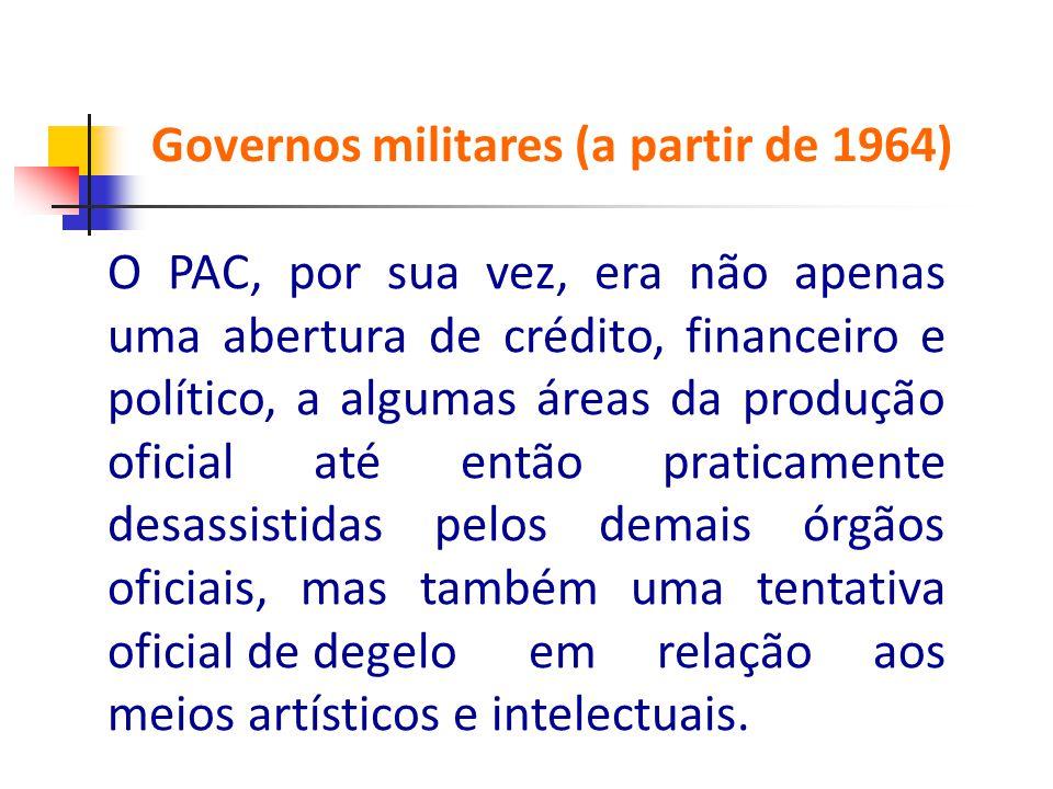 O PAC, por sua vez, era não apenas uma abertura de crédito, financeiro e político, a algumas áreas da produção oficial até então praticamente desassis