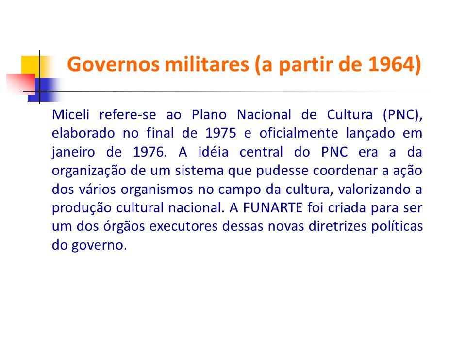 Miceli refere-se ao Plano Nacional de Cultura (PNC), elaborado no final de 1975 e oficialmente lançado em janeiro de 1976. A idéia central do PNC era