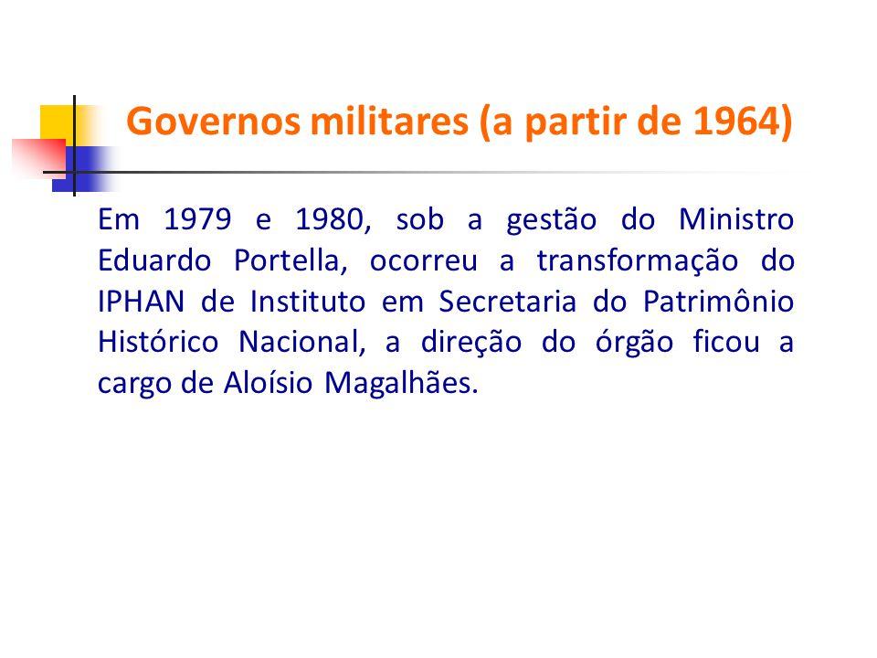 Em 1979 e 1980, sob a gestão do Ministro Eduardo Portella, ocorreu a transformação do IPHAN de Instituto em Secretaria do Patrimônio Histórico Naciona