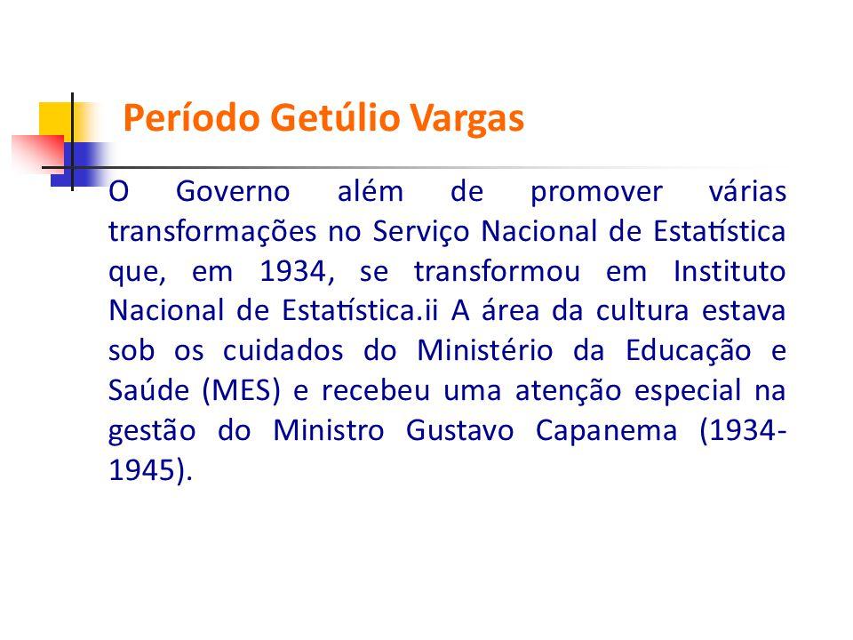 O Governo além de promover várias transformações no Serviço Nacional de Estatística que, em 1934, se transformou em Instituto Nacional de Estati