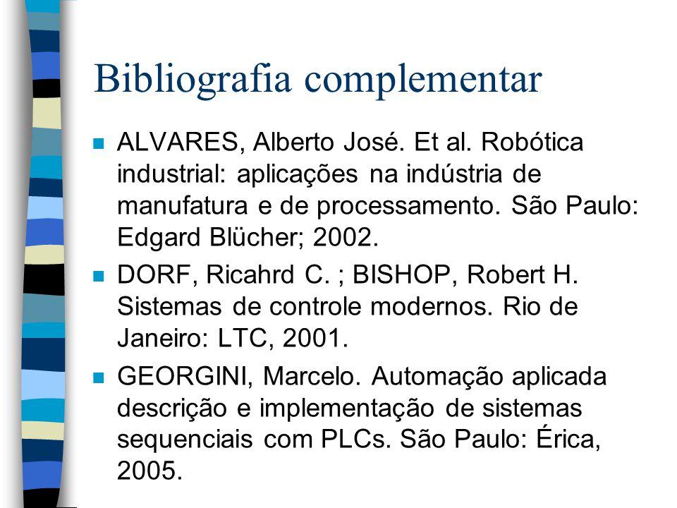 Bibliografia complementar n HEMERLY, Elder M.Controle por computador de sistemas dinâmicos.