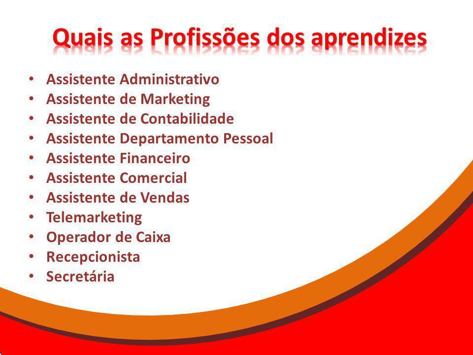 Assistente Administrativo Assistente de Marketing Assistente de Contabilidade Assistente Departamento Pessoal Assistente Financeiro Assistente Comerci
