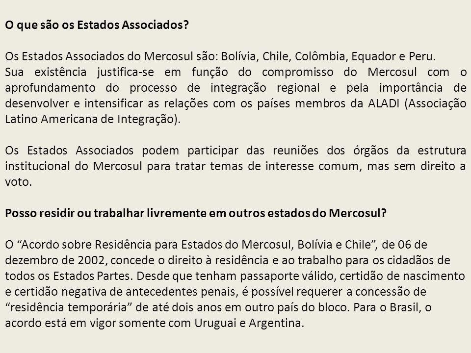 O que são os Estados Associados? Os Estados Associados do Mercosul são: Bolívia, Chile, Colômbia, Equador e Peru. Sua existência justifica-se em funçã