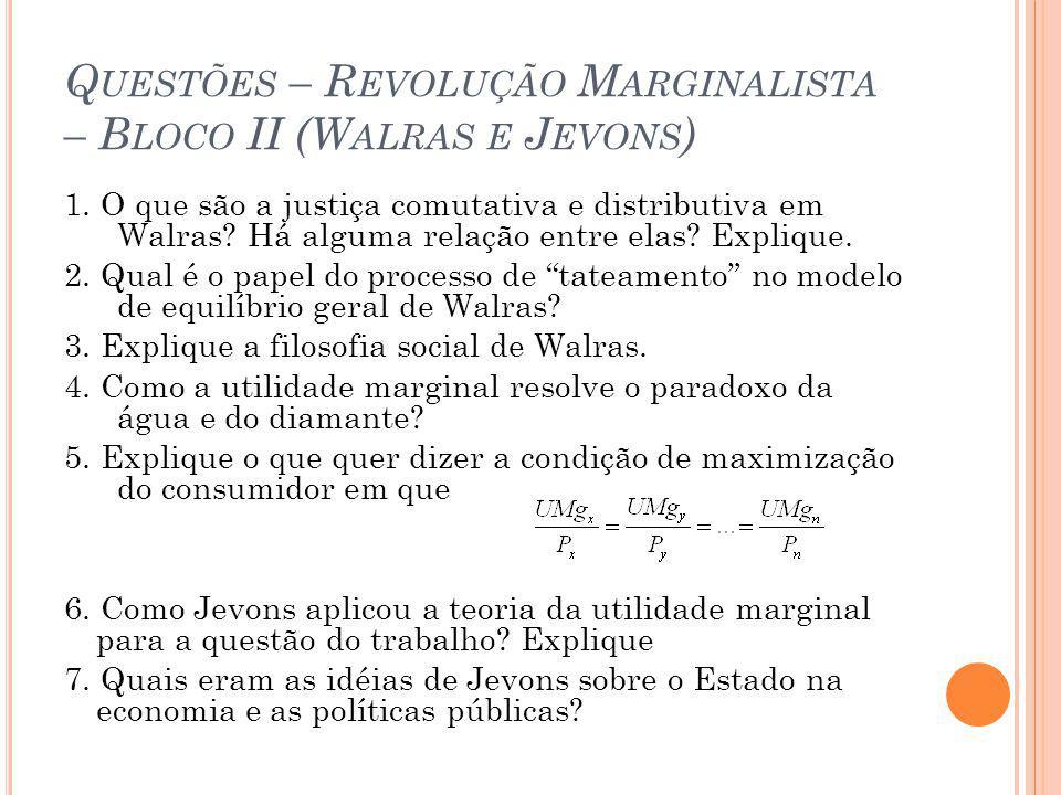 Q UESTÕES – R EVOLUÇÃO M ARGINALISTA – B LOCO II (W ALRAS E J EVONS ) 1.