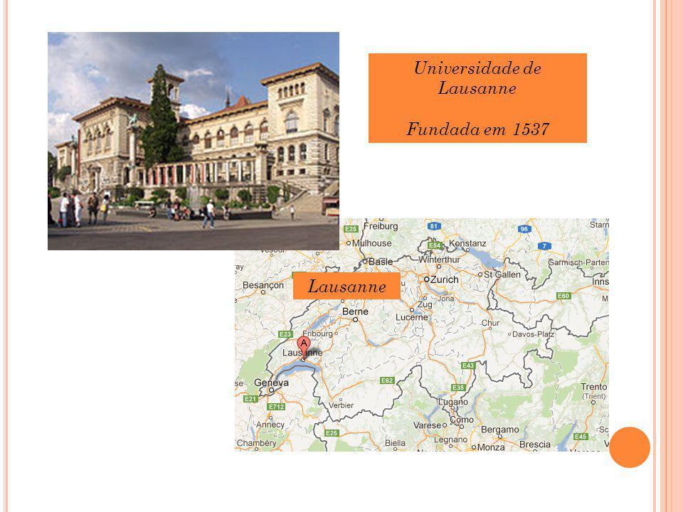Lausanne Universidade de Lausanne Fundada em 1537