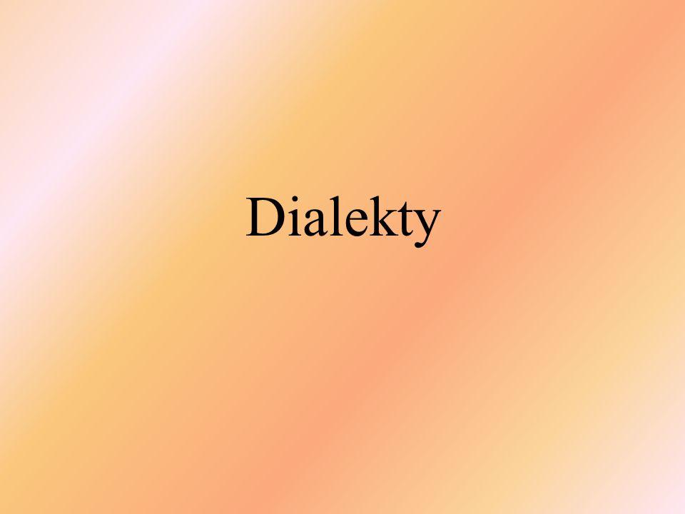 Dialekt – územne a funkčne vymedzený štruktúrny jazykový útvar, ktorým spontánne komunikuje obyvateľstvo istej geografickej oblasti Dialektológia Sotaque