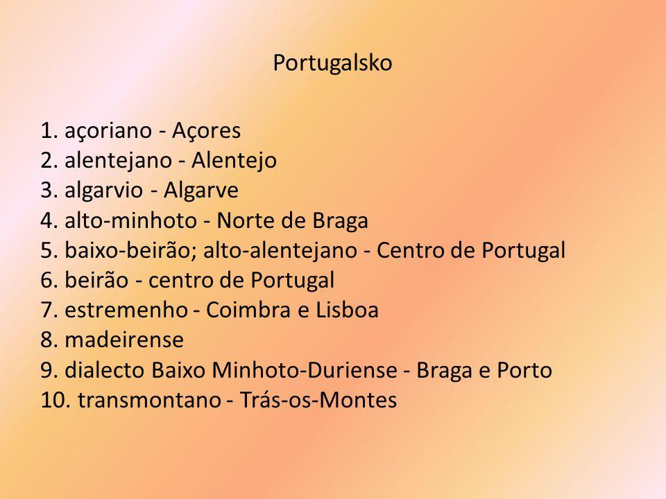 Portugalsko 1. açoriano - Açores 2. alentejano - Alentejo 3.