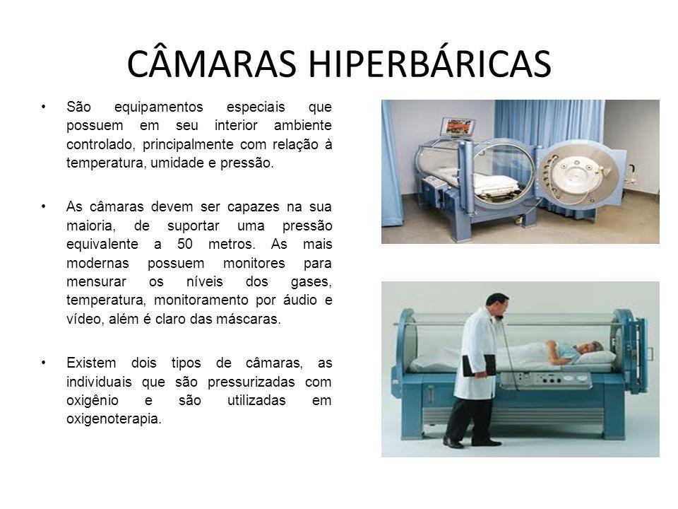 CÂMARAS HIPERBÁRICAS São equipamentos especiais que possuem em seu interior ambiente controlado, principalmente com relação à temperatura, umidade e p
