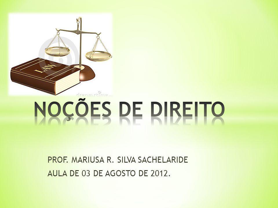 PROF. MARIUSA R. SILVA SACHELARIDE AULA DE 03 DE AGOSTO DE 2012.