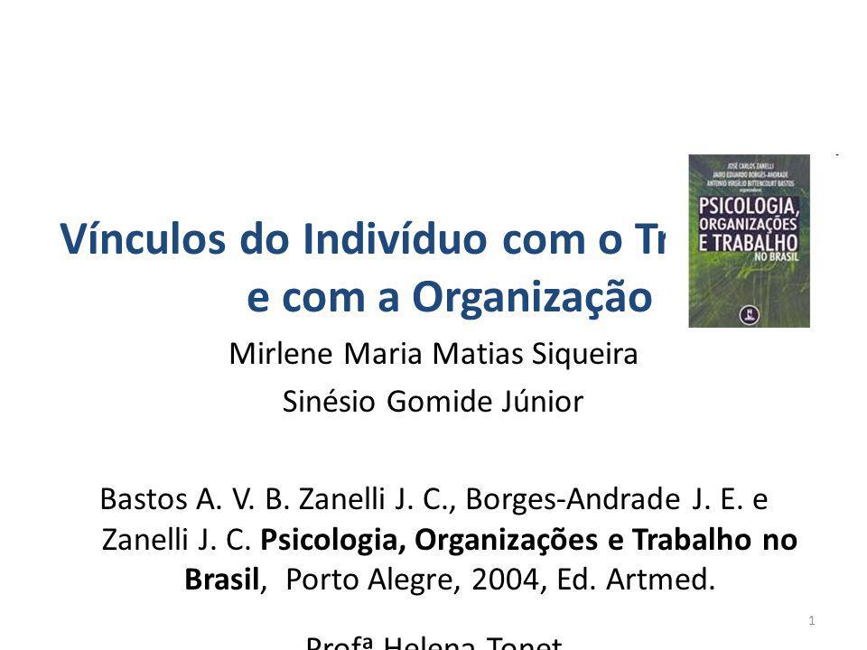 Vínculos do Indivíduo com o Trabalho e com a Organização Mirlene Maria Matias Siqueira Sinésio Gomide Júnior Bastos A. V. B. Zanelli J. C., Borges-And