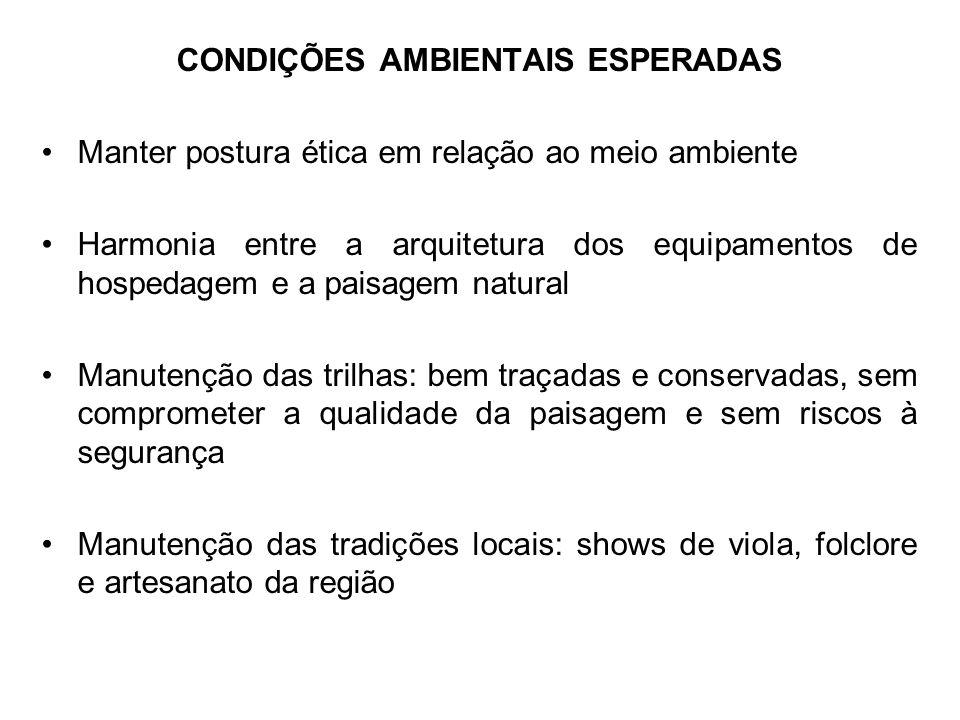CONDIÇÕES AMBIENTAIS ESPERADAS Manter postura ética em relação ao meio ambiente Harmonia entre a arquitetura dos equipamentos de hospedagem e a paisag