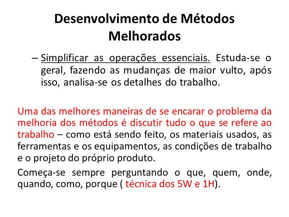 – Simplificar as operações essenciais. Estuda-se o geral, fazendo as mudanças de maior vulto, após isso, analisa-se os detalhes do trabalho. Uma das m