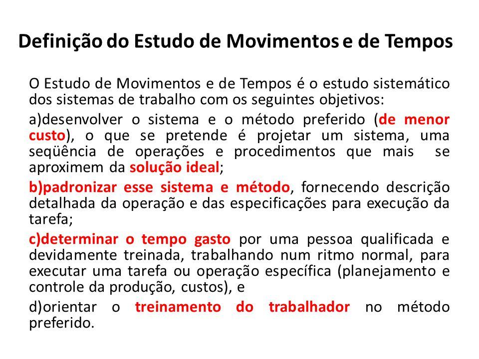 O Estudo de Movimentos e de Tempos é o estudo sistemático dos sistemas de trabalho com os seguintes objetivos: a)desenvolver o sistema e o método pref