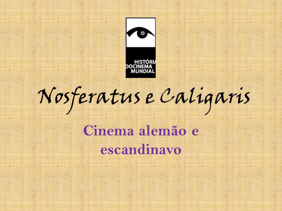 Nosferatus e Caligaris Cinema alemão e escandinavo