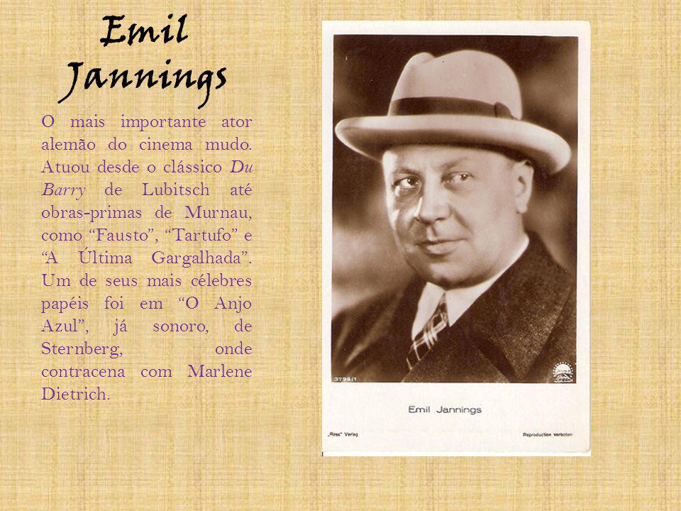 Emil Jannings O mais importante ator alemão do cinema mudo. Atuou desde o clássico Du Barry de Lubitsch até obras-primas de Murnau, como Fausto, Tartu