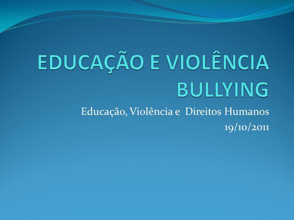 Educação, Violência e Direitos Humanos 19/10/2011