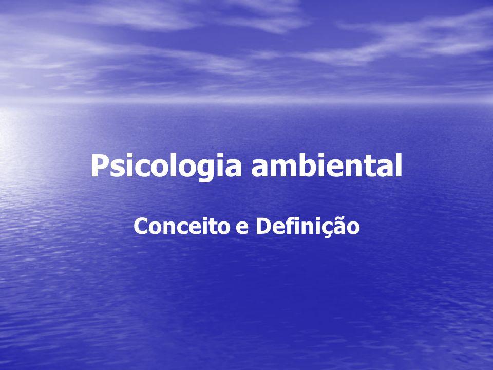 Psicologia ambiental Conceito e Definição