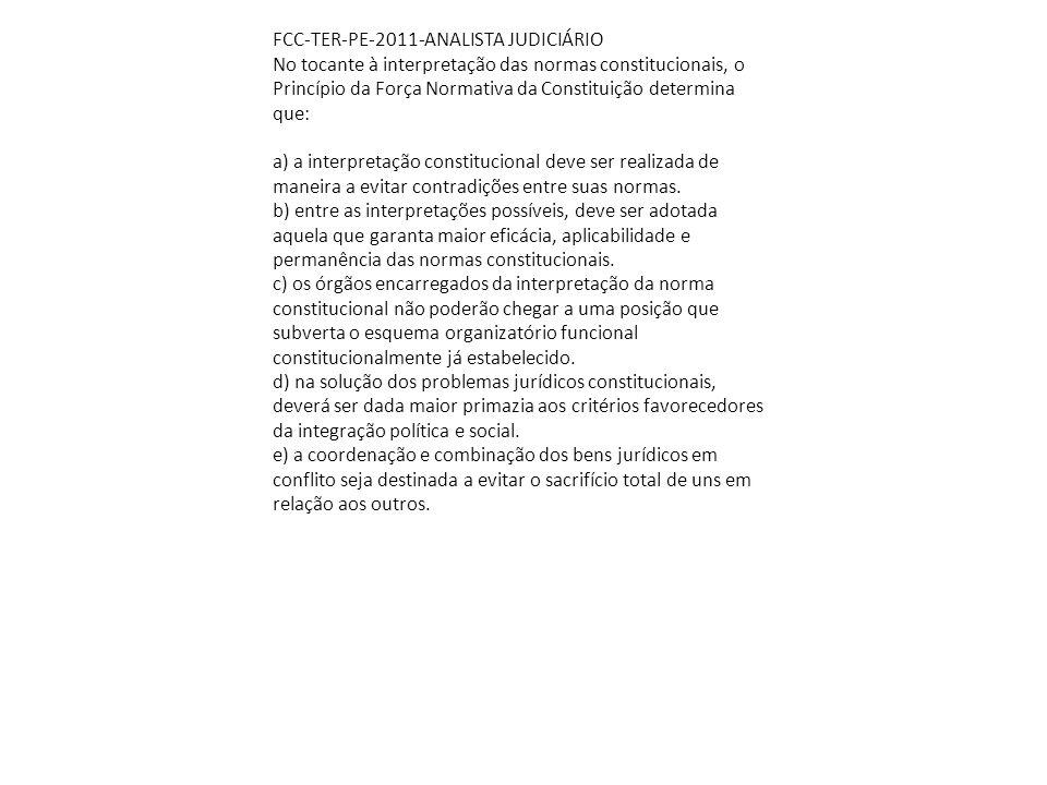 FCC-TER-PE-2011-ANALISTA JUDICIÁRIO No tocante à interpretação das normas constitucionais, o Princípio da Força Normativa da Constituição determina que: a) a interpretação constitucional deve ser realizada de maneira a evitar contradições entre suas normas.