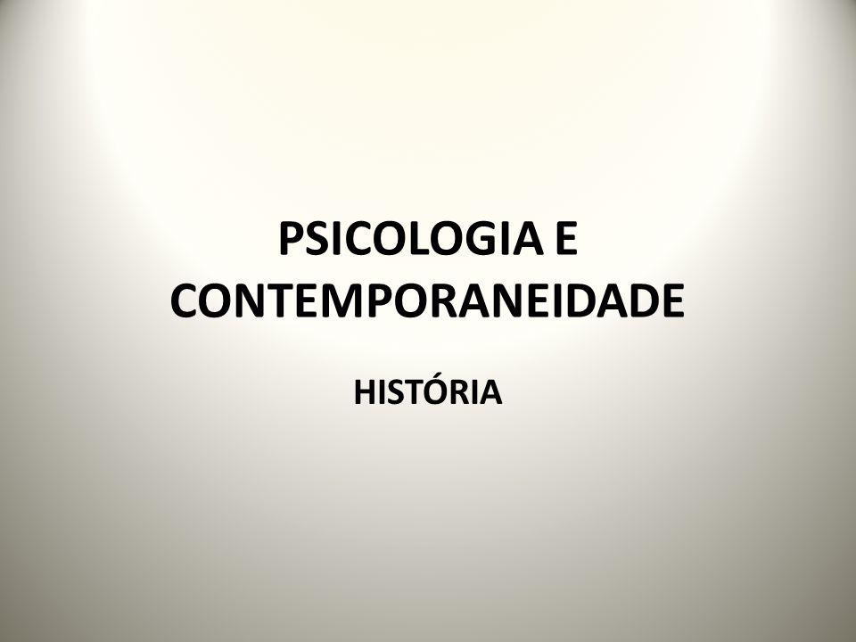 PSICOLOGIA E CONTEMPORANEIDADE HISTÓRIA